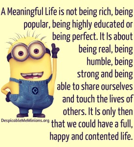 Minion-Quotes-A-Meaningful-Life[1]